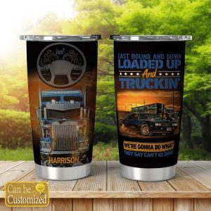 custom name east bound and down loaded up and truckin all over print tumbler