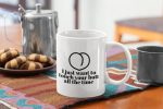 i want to touch your butt all the time gift for girlfriend mug 1