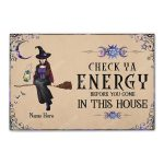 Custom halloween for witch girl check ya energy before you come in this house doormat 1