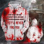 Halloween blood i watch enough murder shows they'll never find you scary smile full print shirt